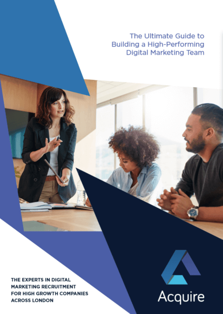 The Ultimate Guide to Building a High-Performing Digital Marketing Team